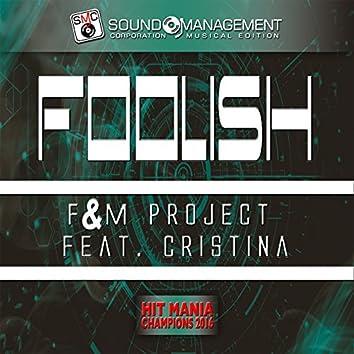 Foolish (feat. Cristina) [Hit Mania Champions 2016]