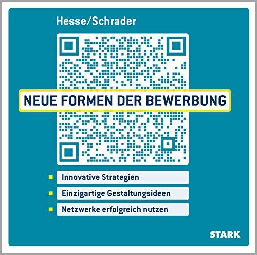 Hesse/Schrader: Neue Formen der Bewerbung: Innovative Strategien - Herausragende Gestaltungsideen - Netzwerke erfolgreich  nutzen