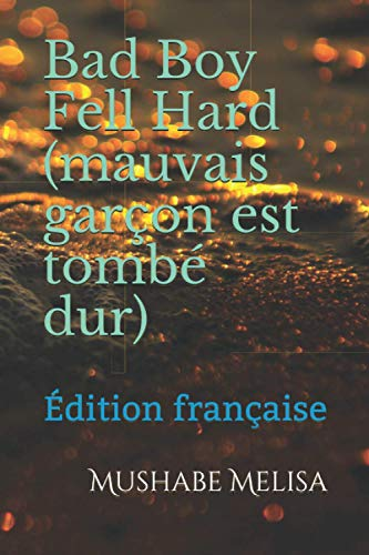 Bad Boy Fell Hard (mauvais garçon est tombé dur): Édition française
