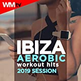 Ibiza Aerobic Workout Hits 2019 Session (60 Minutes Non-Stop Mixed Compilation for Fitness & Workout 135 Bpm / 32 Count)