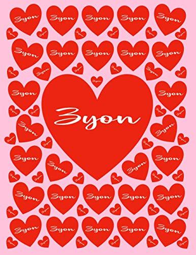 ZYON: All Events Customized Name Gift for Zyon, Love Present for Zyon Personalized Name, Cute Zyon Gift for Birthdays, Zyon Appreciation, Zyon Valentine - Blank Lined Zyon Notebook (Zyon Journal)