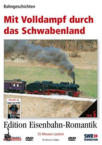 Mit Volldampf durch das Schwabenland - Bahngeschichten - Edition Eisenbahn-Romantik