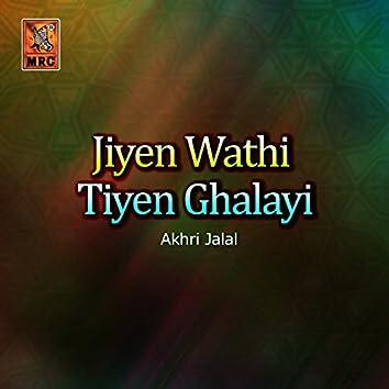 Jiyen Wathi Tiyen Ghalayi