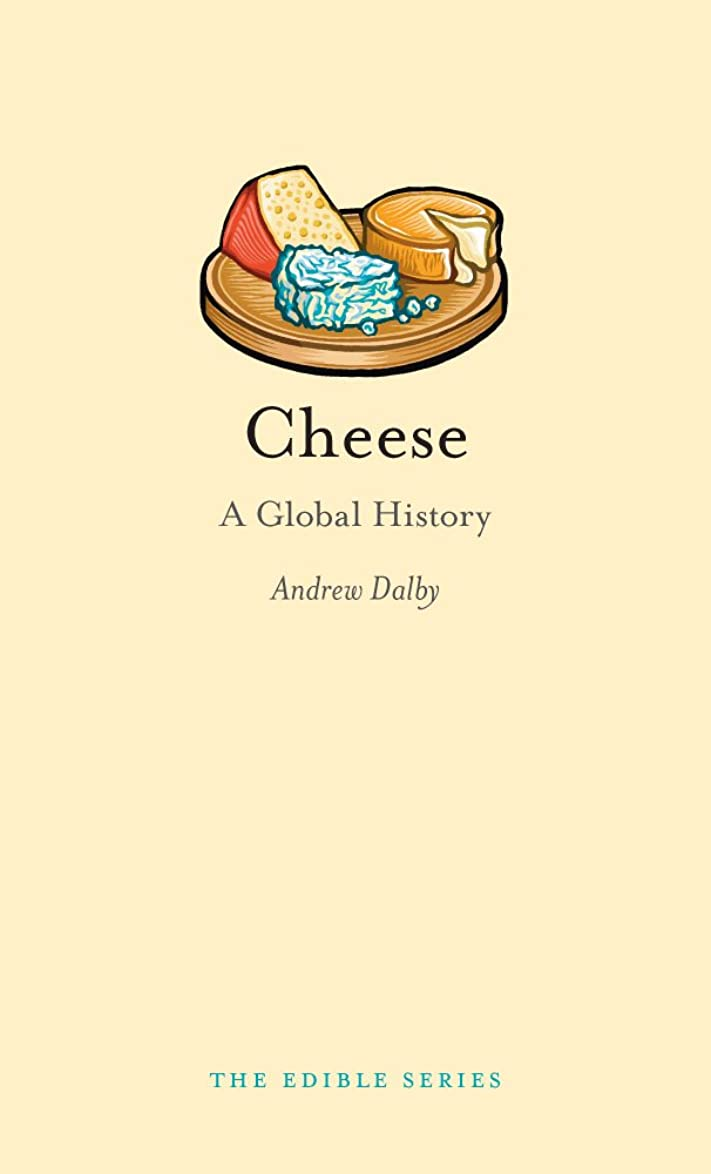適用する隠ドリンクCheese: A Global History (Edible) (English Edition)