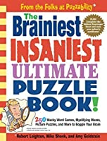The Brainiest Insaniest Ultimate Puzzle Book! by Amy Goldstein Robert Leighton Mike Shenk(2006-12-13)