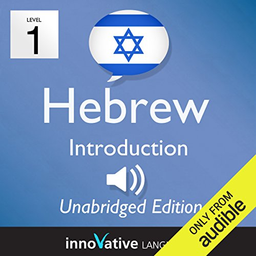 Learn Hebrew - Level 1 Introduction to Hebrew, Volume 1, Lessons 1-25                   By:                                                                                                                                 Innovative Language Learning LLC                               Narrated by:                                                                                                                                 HebrewPod101.com                      Length: 4 hrs and 21 mins     2 ratings     Overall 5.0