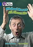 Michael Rosen: All About Me (Collins Big Cat) (Bk. 10) by Michael Rosen(2009-09-01)