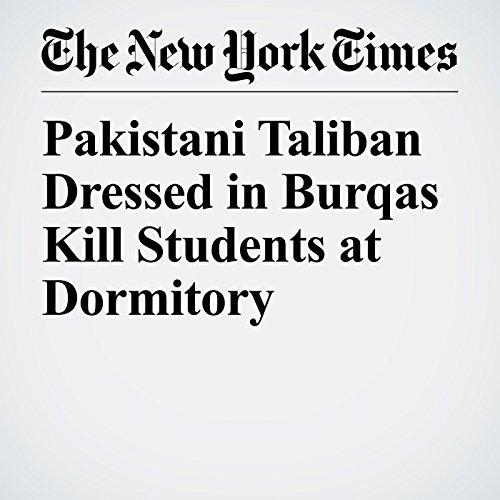 Pakistani Taliban Dressed in Burqas Kill Students at Dormitory copertina