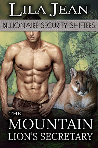 The Mountain Lion's Secretary: A BBW & Billionaire Shape Shifter Romance (Billionaire Security Shifters Book 1) (English Edition)