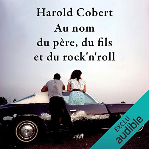 Au nom du père, du fils et du rock'n'roll audiobook cover art