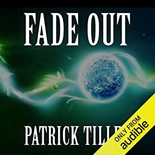 Fade Out                   By:                                                                                                                                 Patrick Tilley                               Narrated by:                                                                                                                                 Evan Greenberg                      Length: 17 hrs and 49 mins     47 ratings     Overall 3.7