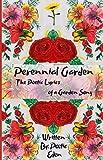 Perennial Garden - The Poetic Lyrics of a Garden Song: A Poetry Collection