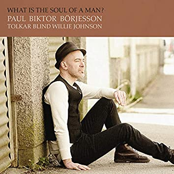 What Is the Soul of a Man?