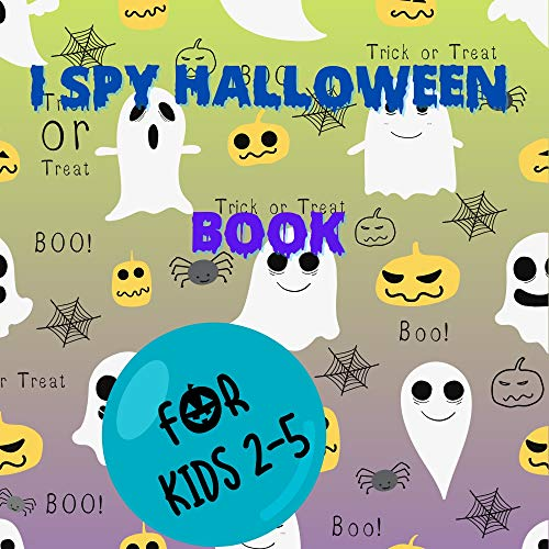 I Spy Halloween Book For Kids 2-5: Cool Funny Pictures Learn Alphabet For Children Teens Kindergarteners (English Edition)