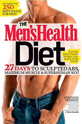 Compare Textbook Prices for The Men's Health Diet: 27 Days to Sculpted Abs, Maximum Muscle & Superhuman Sex Reprint Edition ISBN 9781609619916 by Perrine, Stephen,Bornstein, Adam,Hurlock, Heather,Men's Health