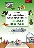 Bildwörterbuch für Kinder und Eltern Persisch-Deutsch
