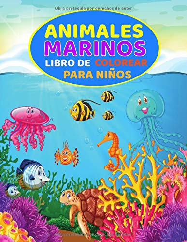 Animales Marinos Libro de Colorear Para Niños: de 3 a 6 años en gran formato para pintar y dibujar todas las criaturas marinas - Cuaderno de tapa ... caballitos de mar, peces y mucho más