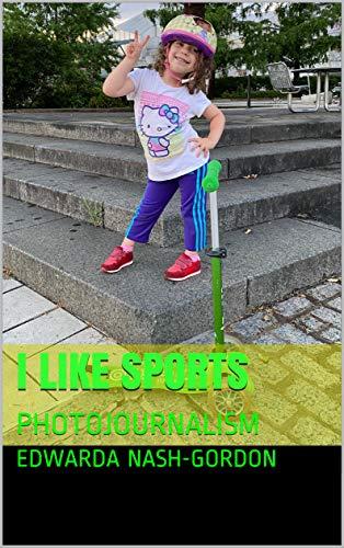I LIKE SPORTS: PHOTOJOURNALISM (English Edition)