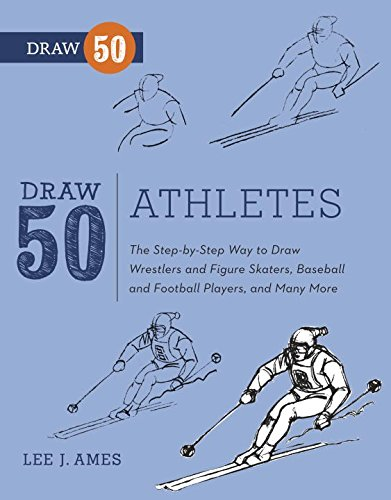 Draw 50 Athletes: The Step-by-Step Way to Draw Wrestlers and Figure Skaters, Baseball and Football Players, and Many More... (English Edition)