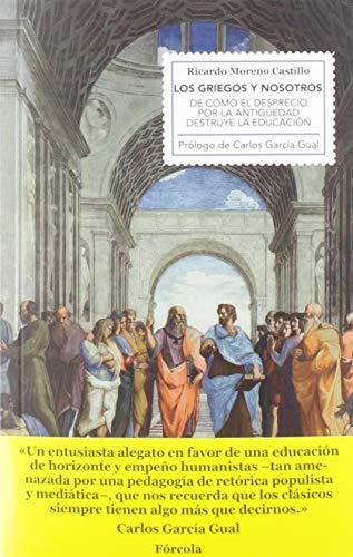 Los griegos y nosotros: De cómo el desprecio por la Antigüedad destruye la educación: 33 (Singladuras)