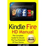 New Kindle Fire HD Manual: The Complete User Guide With Instructions, Tutorial to Unlock The True Potential of Your Device in 30 Minutes (2020 Edition)) (English Edition)