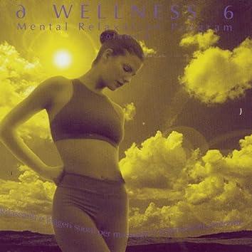 Wellness - Mental Relaxation Program Vol 6
