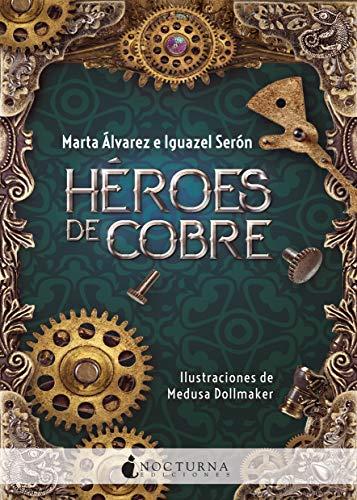 Héroes de cobre eBook: Álvarez, Marta, Serón, Iguazel, Dollmaker ...