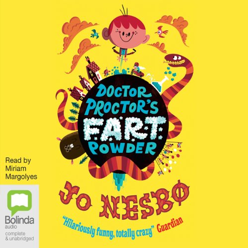 Doctor Proctor's Fart Powder                   Written by:                                                                                                                                 Jo Nesbø                               Narrated by:                                                                                                                                 Miriam Margolyes                      Length: 4 hrs and 24 mins     Not rated yet     Overall 0.0