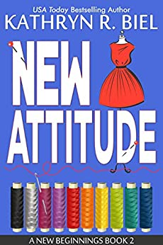 New Attitude: A Starting Over Romantic Comedy (A New Beginnings Book 2) by [Kathryn R. Biel]