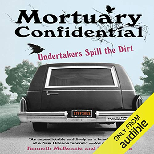 Mortuary Confidential Audiobook By Kenneth McKenzie,                                                                                        Todd Harra cover art