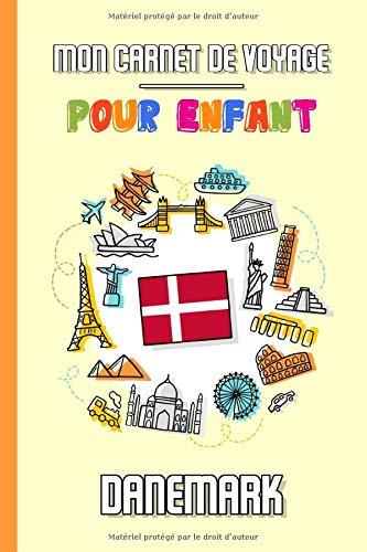 Mon Carnet de Voyage Pour Enfant Danemark: Journal de Voyage | 102 pages, 15,24 cm x 22,86 cm | Pour accompagner les enfants durant leur séjour