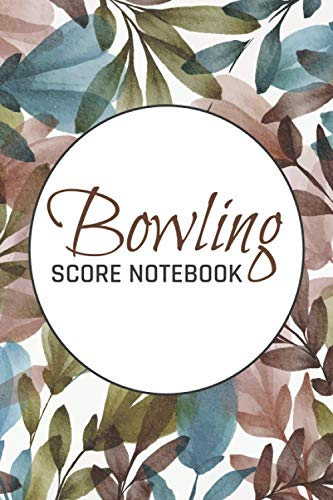 Bowling Score Notebook: Bowling Score Sheets, Notebook and Keeper - 6 x 9 - 110 Pages - Gift Idea for a Bowler