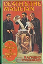 Death and the Magician: The Mystery of Houdini
