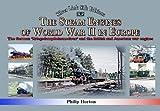The steam Engines of World War II: The German 'Kriegsdampflokomotiven' and British and American war engines (Silver Link Silk Editions)