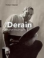 André Derain - Le titan foudroyé de Michel Charzat