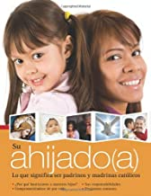 Su ahijado(a): Lo que significa ser padrinos y madrinas católicos (Spanish Edition)