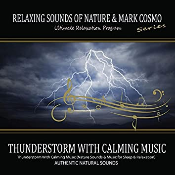 Thunderstorm With Calming Music (Nature Sounds & Music for Sleep & Relaxation)