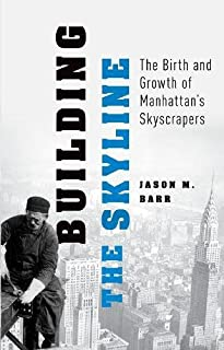 Building the Skyline: The Birth and Growth of Manhattan's Skyscrapers