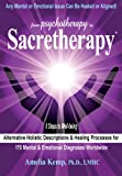From Psychotherapy to Sacretherapy - Alternative Holistic Descriptions & Healing Processes for 170 Mental & Emotional Diagnoses Worldwide (English Edition)