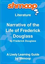 Narrative of the Life of Frederick Douglass, An American Slave. Written by Himself.: Shmoop Literature Guide by Shmoop (20...