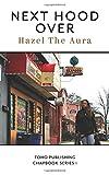 Next Hood Over (Toho Publishing Chapbook Series I)