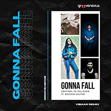 Gonna Fall ( vishar Remix)