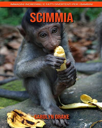 Scimmia: Immagini incredibili e fatti divertenti per i bambini