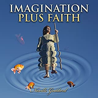 Imagination Plus Faith: Neville Goddard Lectures cover art