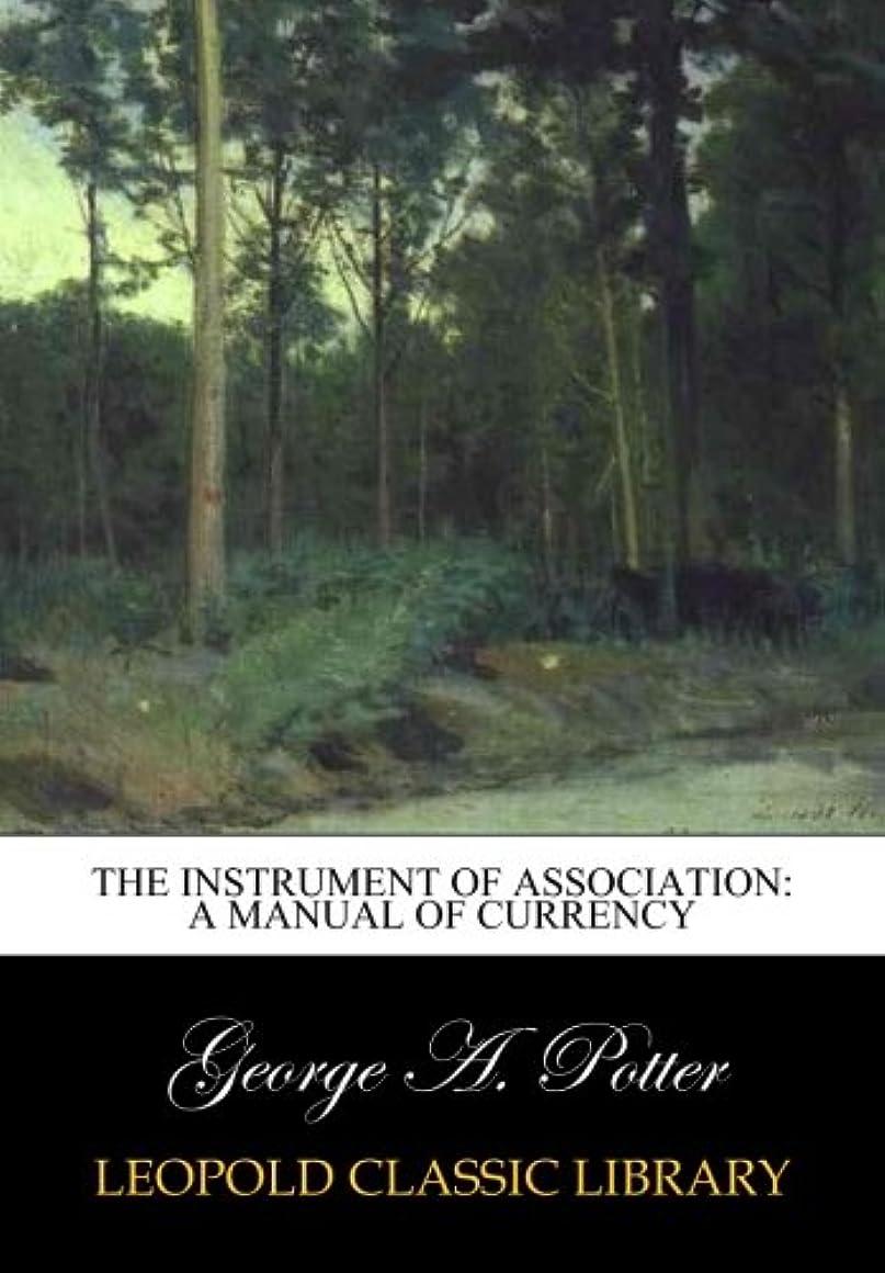 トランザクションパーセントボリュームThe instrument of association: a manual of currency