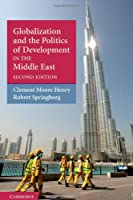 Globalization and the Politics of Development in the Middle East (The Contemporary Middle East)