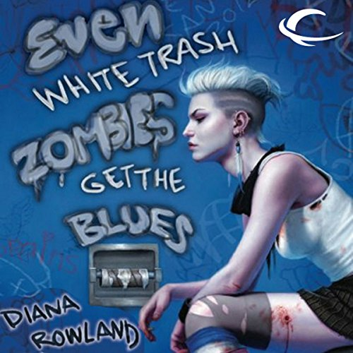 Even White Trash Zombies Get the Blues cover art