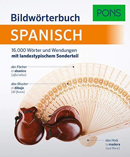 PONS Bildwörterbuch Spanisch: 16.000 Wörter und Wendungen mit landestypischem Sonderteil