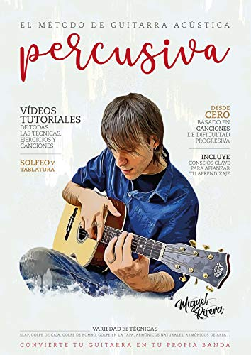 El Método de Guitarra Acústica Percusiva: Volumen I eBook: Rivera ...