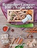 Remedios Caseros 100% Naturales: Remedios Caseros Naturales Para mas de 100...